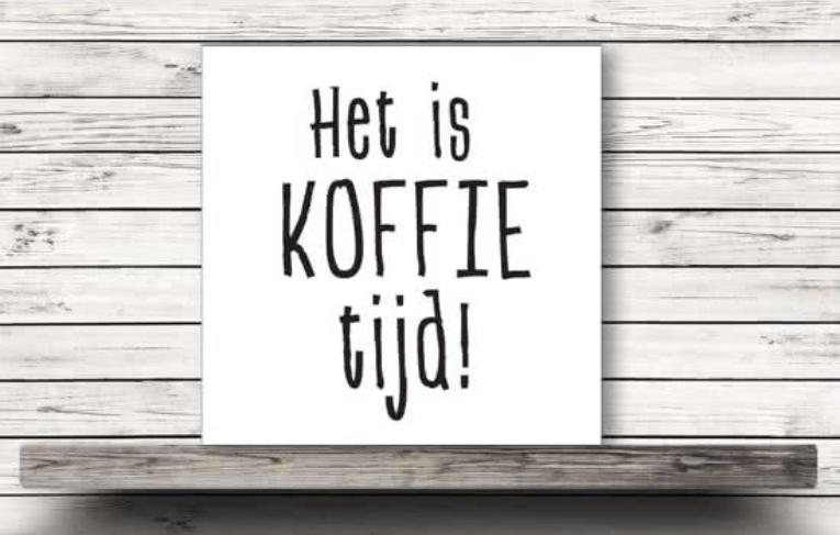 Bord met tekst Koffietijd